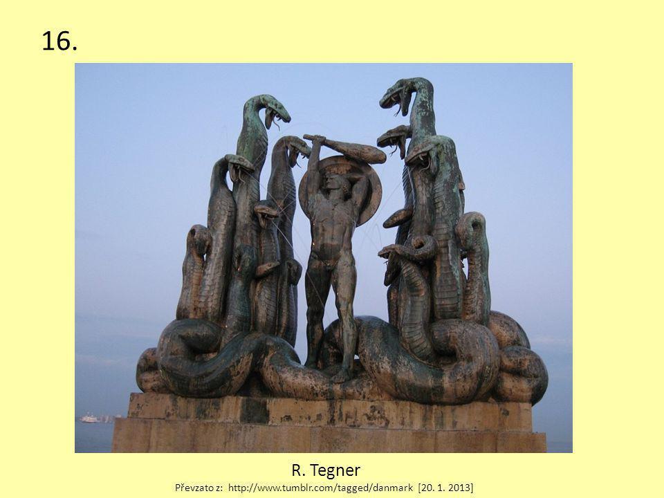 16. R. Tegner Převzato z: http://www.tumblr.com/tagged/danmark [20. 1. 2013]